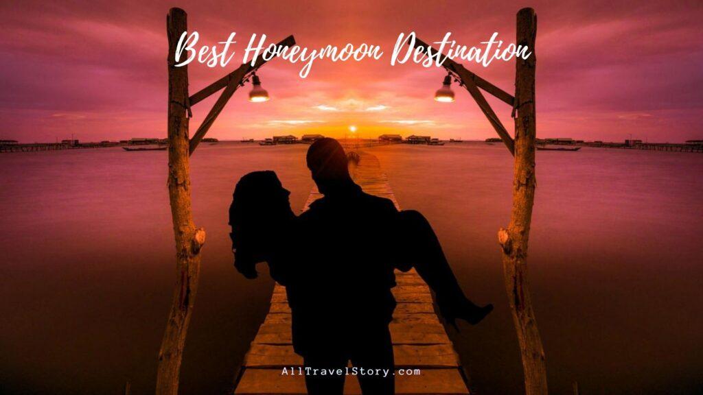 Best_Honeymoon_Destination, All Travel Story